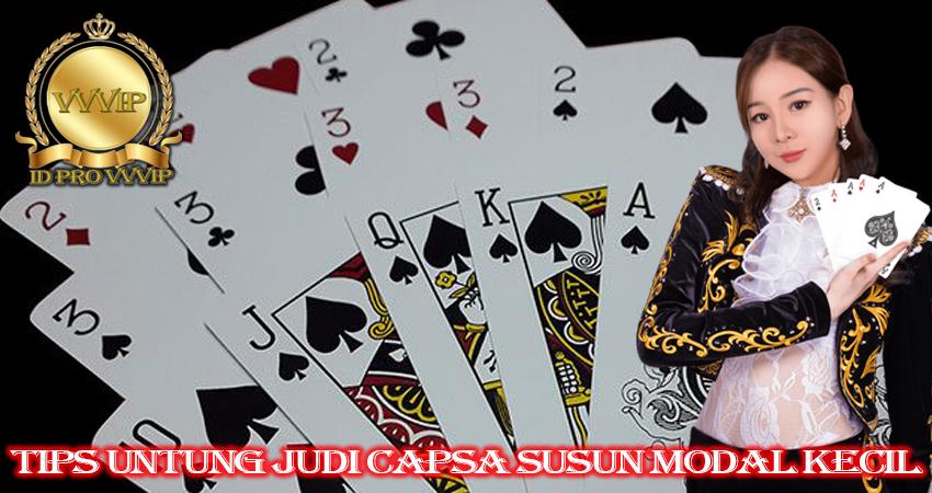TIPS UNTUNG JUDI CAPSA SUSUN MODAL KECIL