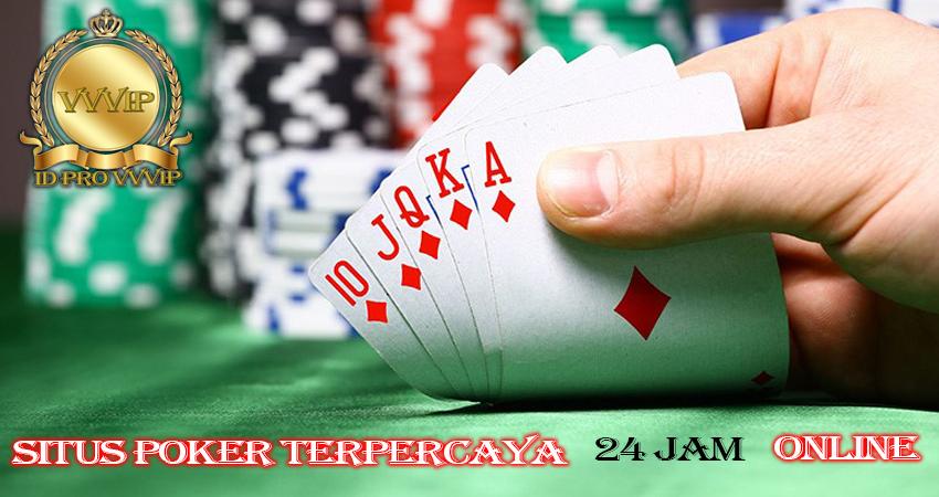 SITUS POKER TERPERCAYA 24 JAM ONLINE